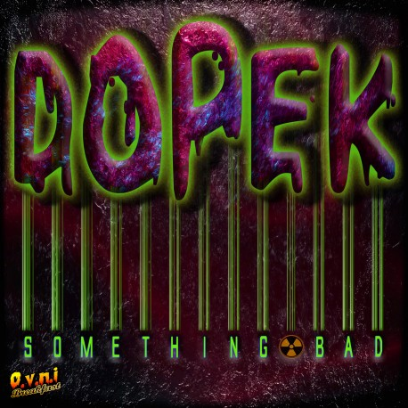 Something Bad by DOPEK (Digital EP)