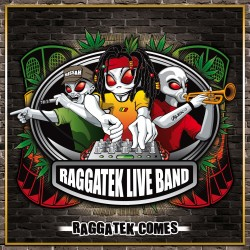 Raggatek Live Band (Raggatek Comes)